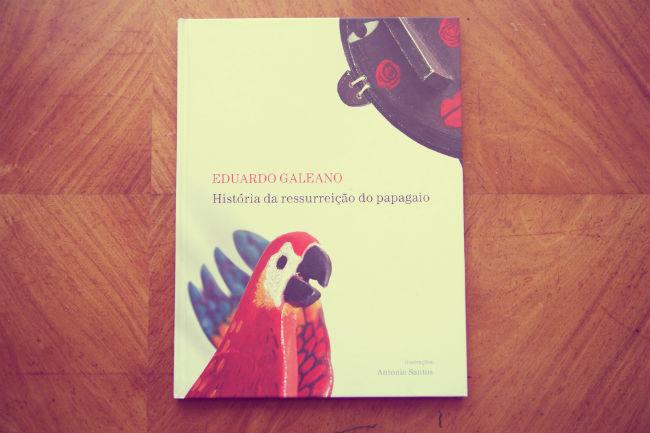 historia da ressurreicao do papapagaio - eduardo galeano